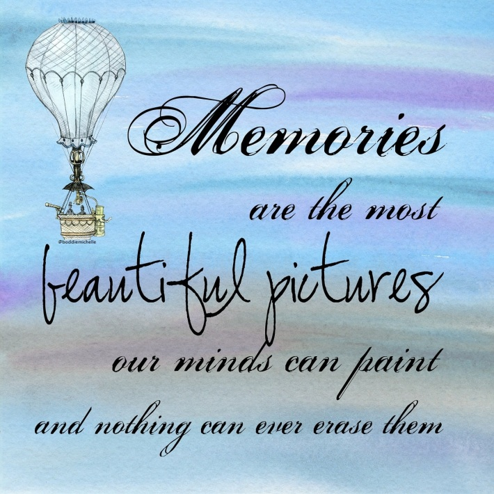 Memories are the most beautiful pictures our mind can paint and nothing can ever erase them.